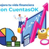 Haz más fácil tu vida financiera con CuentasOK