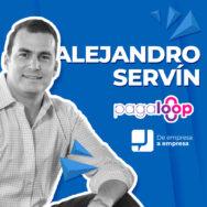 DEAE: Alejandro Servín Valencia, Pagaloop y las oportunidades en México